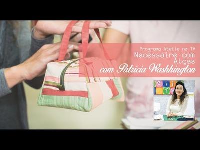 Aprenda a fazer uma necessaire charmosa em patchwork com Patricia Washhington