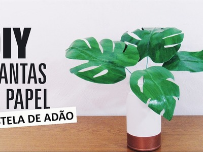DIY | Plantas de papel | Costela-de-adão (Inspired Pinterest)