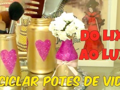 EP3 DO LIXO AO LUXO - DIY - RECICLAR COM POTES DE VIDRO