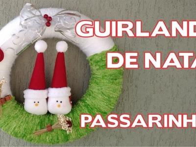 DIY Guirlanda de Natal Passarinhos - Passo a Passo - Enfeites de Natal