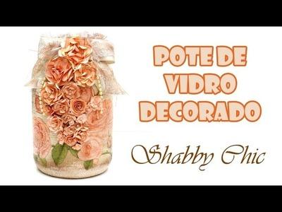 Pote de Vidro Reciclado e Decorado Shabby Chic ( ARTESANATO, DIY, RECICLAGEM )
