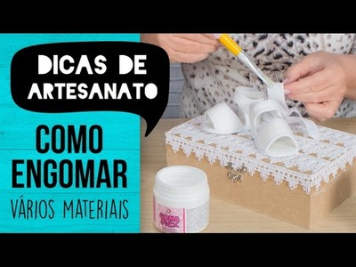 Dicas de Artesanato - Como Fazer Engomagem