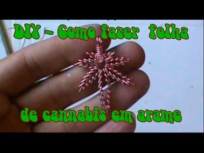 DIY   - Faça uma folha de cannabis em arame
