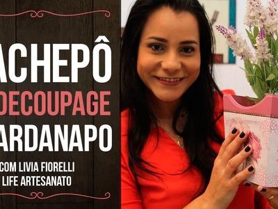 DIY | Faça Você Mesmo | Cachepo com Decoupage Guardanapo| Livia Fiorelli | Life Artesanato