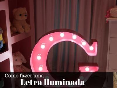 Diy Letter Ligth - Faça Você Mesmo sua Letra Iluminada
