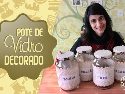DIY - Pote de Vidro Decorado - Semana na Cozinha