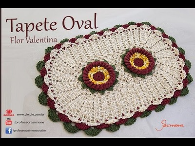 Tapete de Crochê Oval Flor Valentina | Parte 2 | Professora Simone