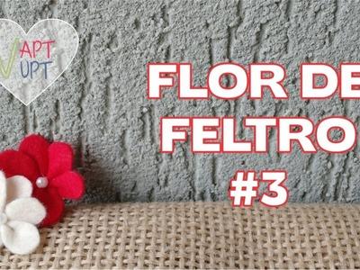 Flor de Feltro #3 - Passo a Passo - Vapt Vupt
