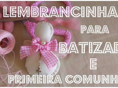 LEMBRANÇINHA PARA BATIZADO E PRIMEIRA COMUNHAO FAÇA VOCÊ MESMO!