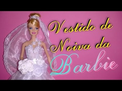 Como fazer vestido de noiva para Barbie . DIY wedding dress for Barbie doll