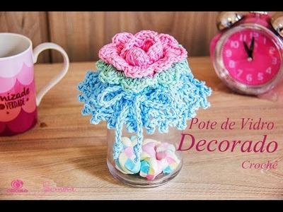 Pote de Vidro Decorado com Crochê | passo a passo | Professora Simone