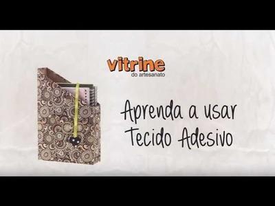 Especial Aprenda a Usar: Tecido Adesivo | Vitrine do Artesanato