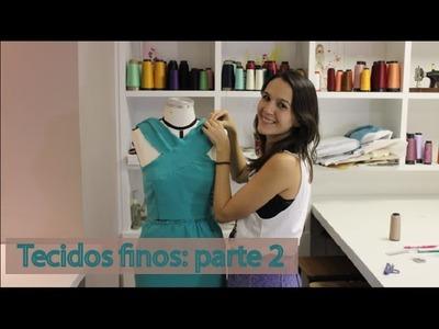 Como costurar tecidos finos: costura do vestido