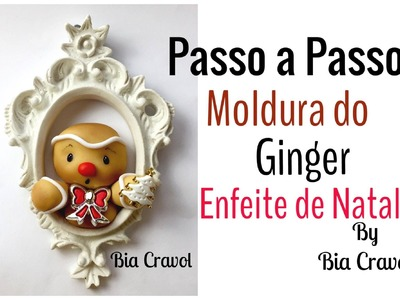 Moldura do Ginger- Biscuit- passo a passo - Bia Cravol