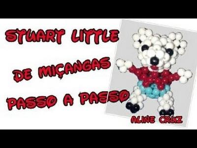 STUART LITTLE DE MIÇANGAS PASSO Á PASSO! POR: ALINE CRUZ