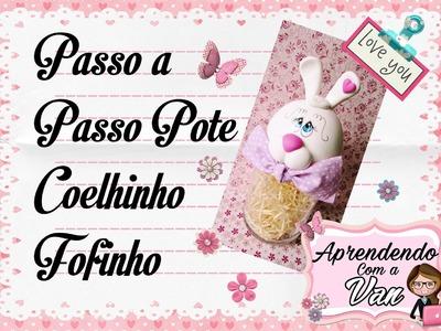 (DIY) PASSO A PASSO POTE COELHINHO FOFINHO
