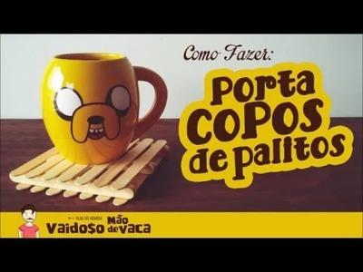 PORTA COPOS COM PALITOS | DIY