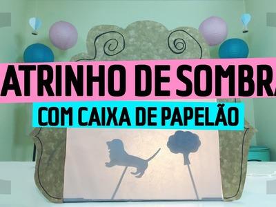 Teatrinho de Sombras com Caixa de Papelão ♥ DIY. Reaproveite!