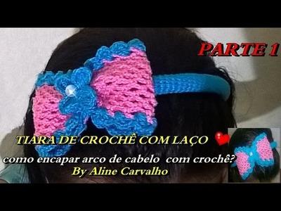 TIARA LACINHO DE CROCHÊ  PARTE 1