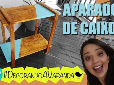 DIY - Aparador de Caixote e Pallet - MASP #DecorandoaVaranda Ep 2 :: Rebeca Salvador