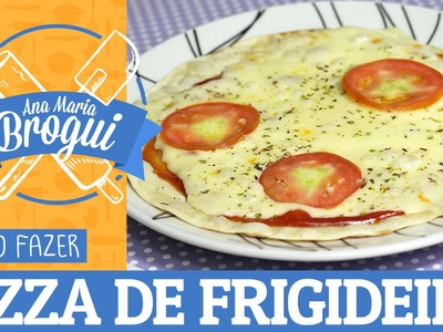 COMO FAZER PIZZA DE FRIGIDEIRA + MOLHO DE TOMATE CASEIRO | Ana Maria Brogui #36