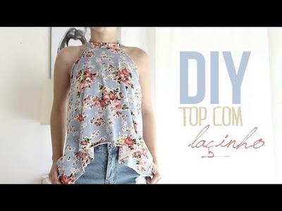 DIY ✁ Top com Laçinho {Sem Costuras}