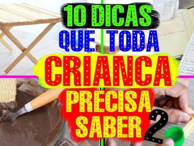 10 DICAS QUE TODA CRIANÇA PRECISA SABER #2