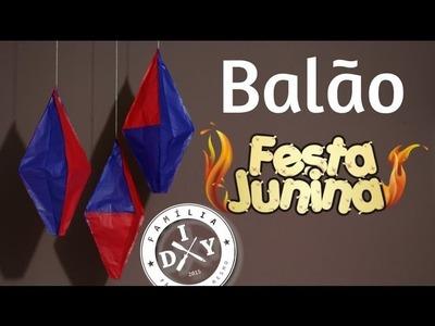 7 - DECORAÇÃO DE FESTA JUNINA - BALÃO TRADICIONAL - FAMÍLIA DIY