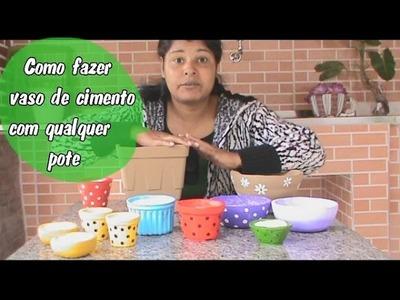 Como fazer vaso de cimento usando qualquer pote