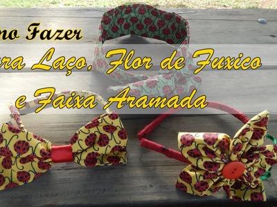 Como Fazer  tiara com flor de fuxico, tiara com laço e  faixa aramada  para cabelo