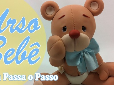 DIY - Urso Bebê - Sah Passa o Passo