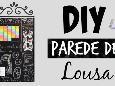 DIY - Parede de Lousa (sem tinta) | Anne Peres