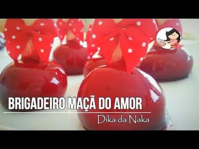 Como fazer Brigadeiro maçã do amor - Dika da Naka