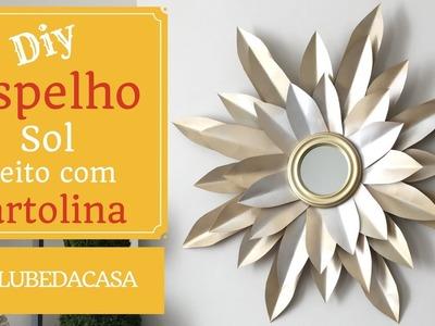 Diy -espelho em formato de sol feito com cartolina #CLUBEDACASA