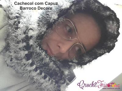 Crochê - Cachecol com Capuz Barroco Decore