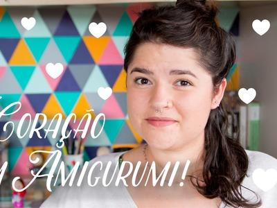 Amigurumi do Zero #21 - Coração Amigurumi! ♥