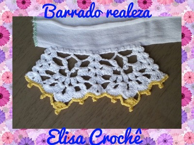 Barrado realeza em crochê ( 1ª parte ) # Elisa Crochê