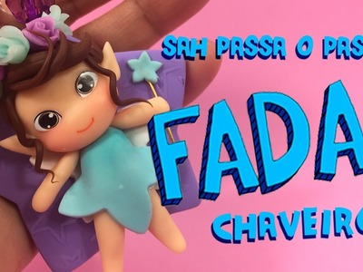DIY - CHAVEIRO DE FADINHA EM BISCUIT - Sah Passa o Passo