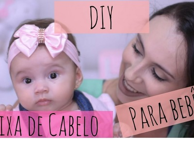 DIY - Como fazer faixa de cabelo para bebê de forma SIMPLES e FÁCIL