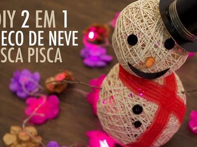 DIY DE NATAL #1 BONECO DE NEVE E PISCA PISCA