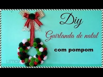 DIY |ENFEITE DE NATAL | GUIRLANDA DE POMPOM | LETICIA ARTES