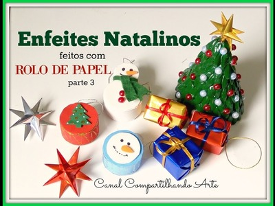 DIY: 5 ideias com rolo de papel para o Natal  - Do lixo ao luxo #3 - Compartilhando Arte