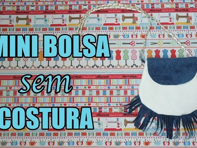 Passo a Passo: Mini Bolsa Sem Costura  + Lonita + E6000 DIY Feat. Suellen Redesign