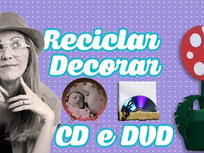 6 DIY Reciclar e Decorar com CD ft Dany Martines