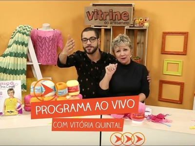 Programa Ao  Vivo com Vitória Quintal | Vitrine do Artesanato na TV