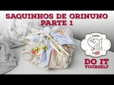 DIY ::: Saquinho de Orinuno Parte 1 - By Fê Atelier