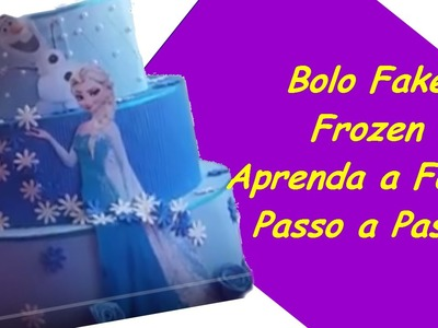 Bolo Fake Frozen - Como Fazer o Bolo Fake Frozen Passo a Passo