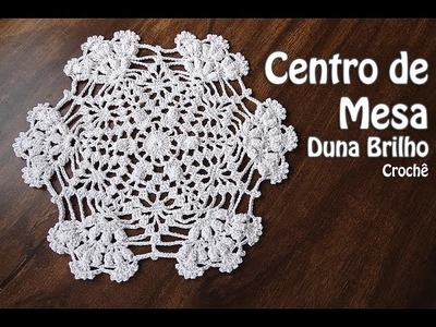 PAP Centro de Mesa em Crochê | Duna Brilho | Professora Simone