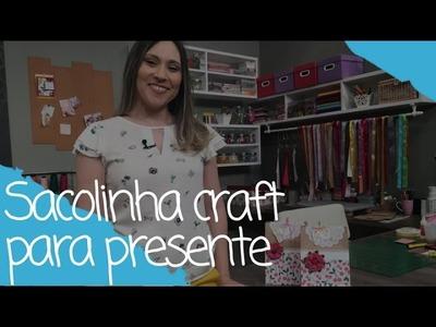 Como fazer uma sacolinha craft para presente - 14.11.16