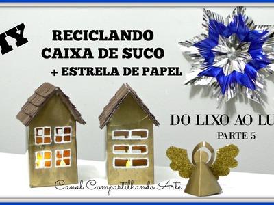 DIY com caixa de leite ou suco e estrela de papel -  DO LIXO AO LUXO #5 - Compartilhando Arte